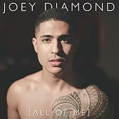 All of Me by Joey Diamond