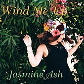 Wind Me Up by jasmine ash