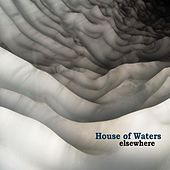 Elsewhere (feat. Max Zt, Luke Notary & Moto Fukushima) by House of Waters