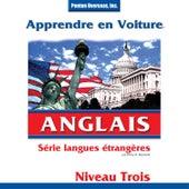 Apprendre en Voiture: Anglais, Niveau 3 by Various Artists