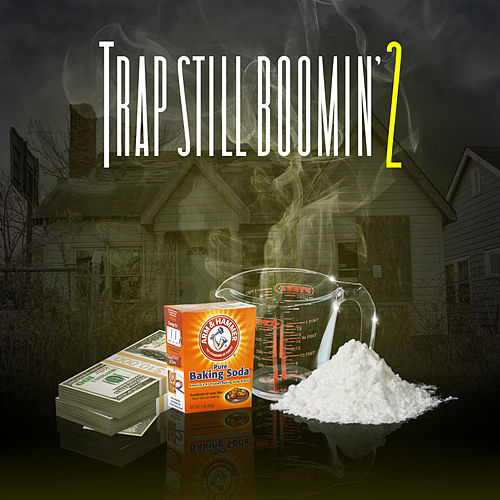 Trap Still Boomin' 2 by Various Artists