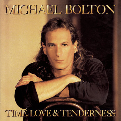 Time, Love & Tenderness by Michael Bolton