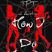 How I Do (feat. J Austin) by Tpt