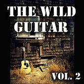 The Wild Guitar, Vol. 2 by Various Artists