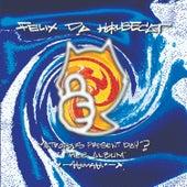 Metropolis Present Day? Thee Album by Felix Da Housecat