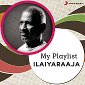 My Playlist: Ilaiyaraaja by Various Artists