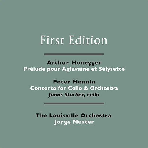 Arthur Honegger: Prélude pour Aglavaine et Sélysette - Peter Mennin: Concerto for Cello & Orchestra by Various Artists