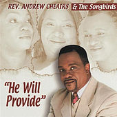 He Will Provide by Rev. Andrew Cheairs & The...