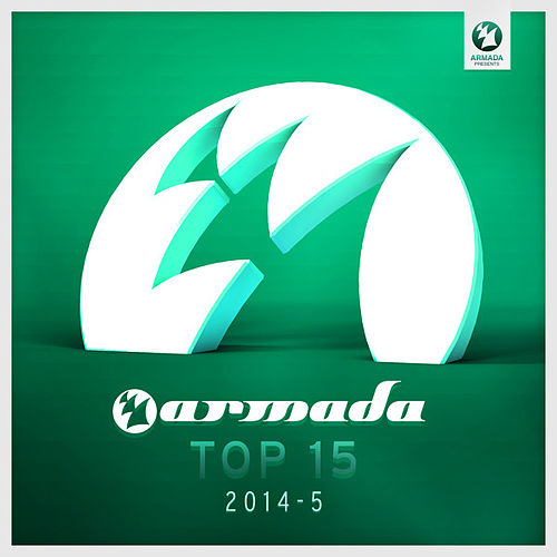 Armada Top 15 - 2014-05 by Various Artists