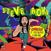 Omega [feat. Miss Palmer & Dan Sena] [Radio Edit] by Steve Aoki