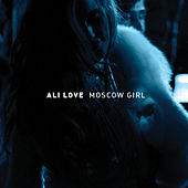 Moscow Girl by Ali Love