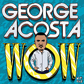 Wow Ep by George Acosta