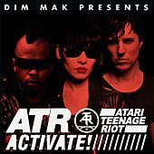 Activate! by Atari Teenage Riot