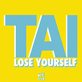Lose Yourself by Tai