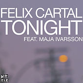 Tonight [feat. Maja Ivarsson] by Felix Cartal