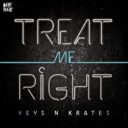 Treat Me Right by Keys N Krates