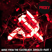 Music From The Eastblock Jungles, Pt. 1 by Proxy