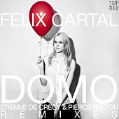 Domo [Etienne de Crécy & Pierce Fulton Remixes] by Felix Cartal