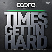 Times Gettin' Hard [feat. K19] by Coone