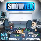 Crunk / Slow Down by Showtek