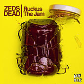 Ruckus The Jam by Zeds Dead