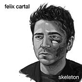 Skeleton EP by Felix Cartal