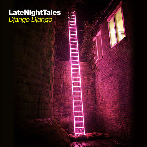 Late Night Tales - Django Django by Various Artists