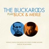 The Buckaroos Play Buck & Merle by The Buckaroos