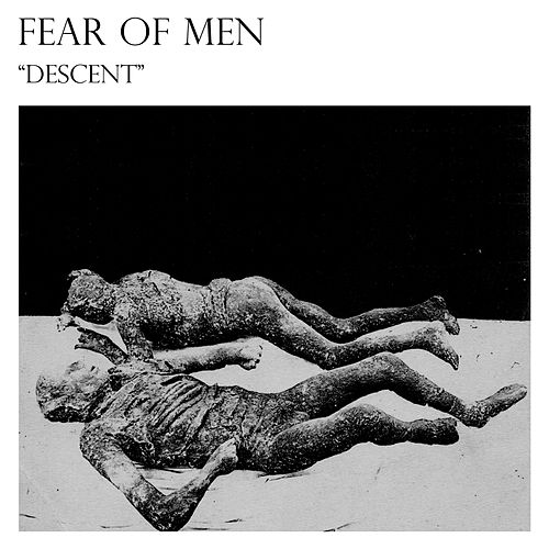 Descent by Fear Of Men