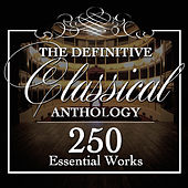 The Definitive Classical Music Anthology: 250 Essential Works von Various Artists