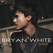 Shine by Bryan White