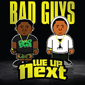 We up Next by Bad Guy