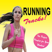 Running Tracks! (The Perfect Playlist for Your Workout) by Various Artists