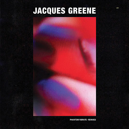 Phantom Vibrate Remixes by Jacques Greene