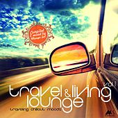 Travel & Living Lounge, Vol. 1 (Traveling Chillout Moods) by Various Artists