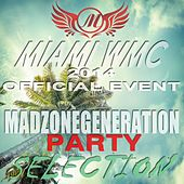 Miami WMC 2014 Official Event (Madzonegeneration Party Selection) by Various Artists