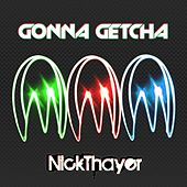 Gonna Getcha EP by Nick Thayer