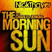 The Morning Sun (Bonus Tracks Edition) by Nick Thayer