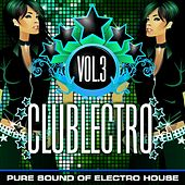 Clublectro, Vol. 3 (Pure Sound of Electro House) by Various Artists