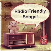 Radio Friendly Songs! by Various Artists