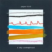 A Sky Underground by Paper Bird