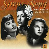 Sirens of Song: Torch Songs of the '30s & '40s by Various Artists