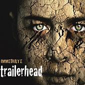 Trailerhead by Immediate