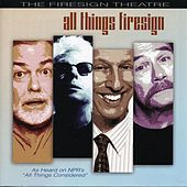 All Things Firesign by Firesign Theatre