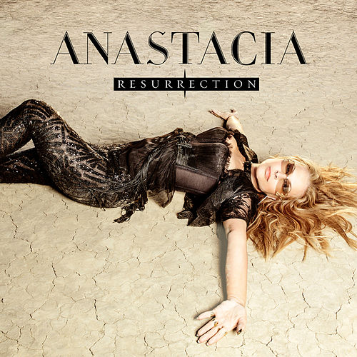 Resurrection by Anastacia