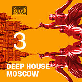 Deep House Moscow #3 by Various Artists