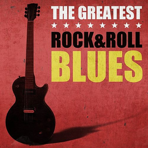 The Greatest Rock n Roll Blues by Various Artists