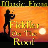 Music From Fiddler On The Roof by West End Concert Orchestra
