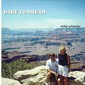 Dare to Dream by Mike Wheeler