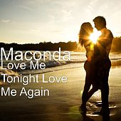 Love Me Tonight Love Me Again by Maconda